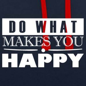 Do what makes you happy - Contrast Colour Hoodie