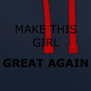 MAKE THIS GIRL GREAT AGAIN - Contrast Colour Hoodie