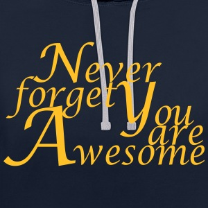 Never_forget_You_are_Awesome - Kontrast-Hoodie