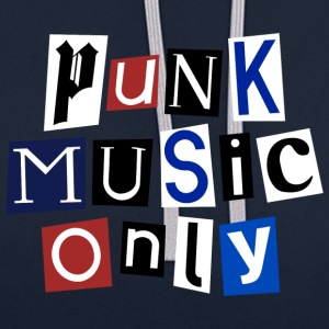 Punk Music Only - Contrast Colour Hoodie