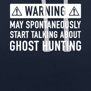 Grappig Ghost Hunting Cadeau Idee - Contrast hoodie