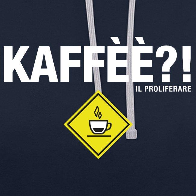 KAFFÈÈ?! by Il Proliferare