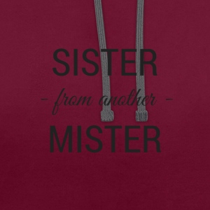 sister from another mister - Kontrast-Hoodie