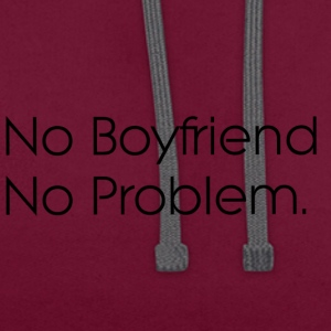 no boyfriend no problem - Contrast Colour Hoodie