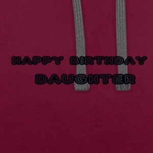 happy birthday daughter - Contrast Colour Hoodie
