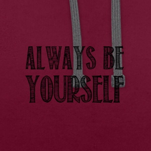 Always be yourself - Sweat-shirt contraste