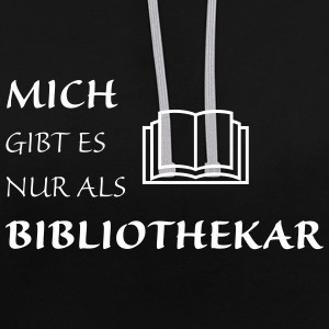 Only as a librarian - Contrast Colour Hoodie