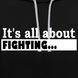Its all about Fighting - Sweat-shirt contraste