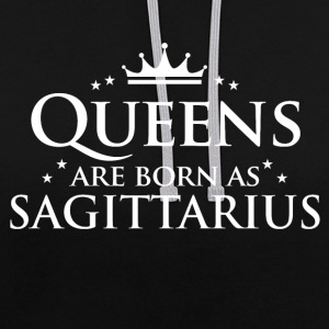 Queens are born as Sagittarius - Contrast Colour Hoodie