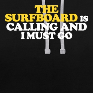 The surfboard is calling and I must go - Kontrast-Hoodie