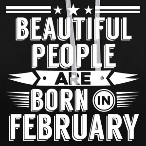 Beatiful people born in february - T-Shirt - Contrast Colour Hoodie