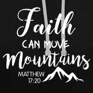 Faith can move mountains - Contrast Colour Hoodie