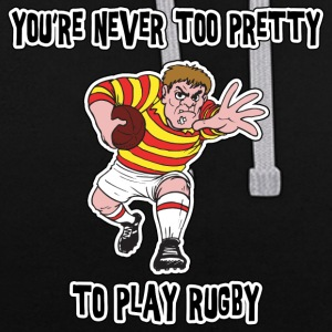 Rugby You're Never Too Pretty To Play Rugby - Contrast Colour Hoodie