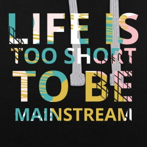Hipster: Life is too short to be mainstream - Kontrast-Hoodie