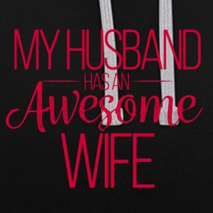 Hochzeit / Heirat: My Husband has an awesome Wife - Kontrast-Hoodie