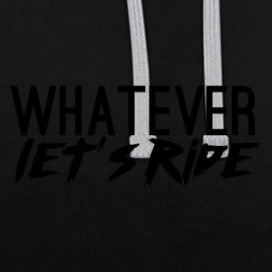Biker / motorcycle: Whatever. Let's Ride! - Contrast Colour Hoodie