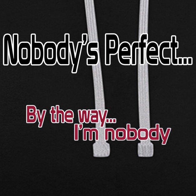 Nobody's perfect BTW I'm nobody shirt