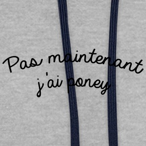 Pas maintenant j'ai poney - Sweat-shirt contraste