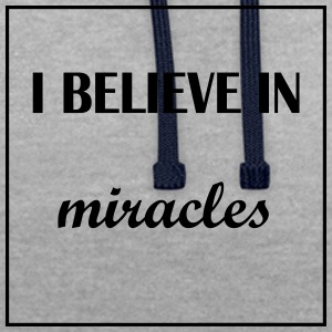 I believe in miracles - Contrast Colour Hoodie