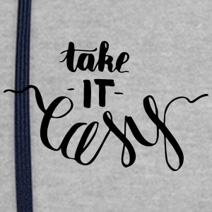 take it easy - creative, witty lettering - Contrast Colour Hoodie