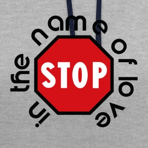 stop_in_the_name_of_love - Kontrast-Hoodie