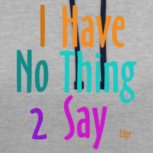 I_have_nothing_to_say - Contrast hoodie