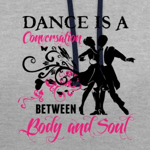 La danse est une conversation entre Body and Soul - Sweat-shirt contraste