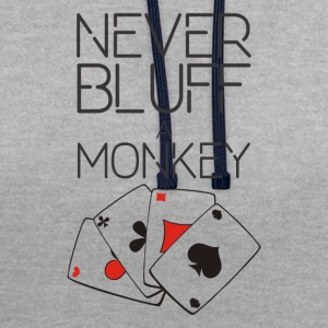 Never bluff a monkey - Contrast Colour Hoodie