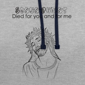 Jesus- Christ died for you and for me - Contrast Colour Hoodie