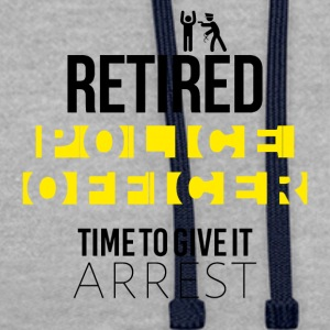 Retired police officer time to give it arrest - Kontrast-Hoodie