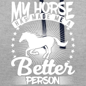 my horse has made me a better person - Kontrast-Hoodie