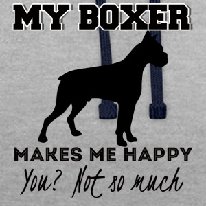 Dog / Boxer: My Boxer Makes Me Happy. You? Not so - Contrast Colour Hoodie