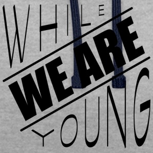 While we are young - Contrast Colour Hoodie