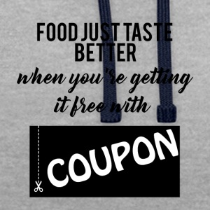 Couponing / Gifts: food just taste better ... - Contrast Colour Hoodie