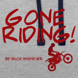 Biker / motorcycle: Gone Riding! Be Back Whenever. - Contrast Colour Hoodie