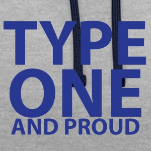 Type one and proud - Contrast Colour Hoodie