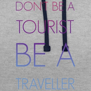 Do not be a tourist be a traveler. - Contrast Colour Hoodie