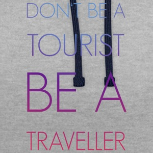 Don't be a tourist be a traveller. - Kontrast-Hoodie