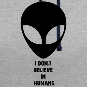 i do not believe in humans - Contrast Colour Hoodie