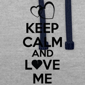 keep calm and love me - Sudadera con capucha en contraste