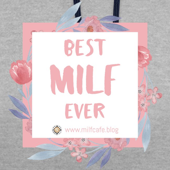 Best MILF ever - Milfcafé Shirt