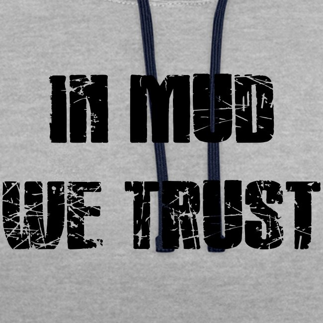In Mud we Trust