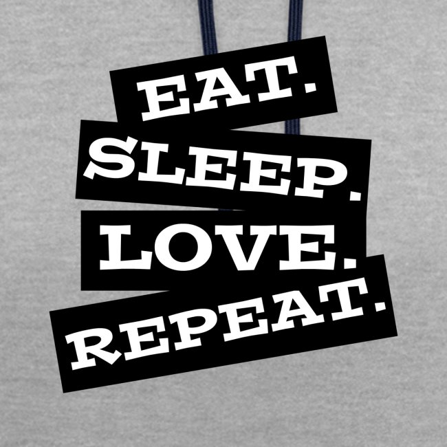 Eat. Sleep. Love. Repeat.