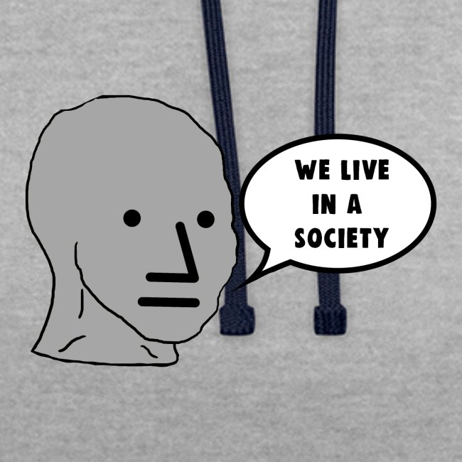 NPC We Live in a Society Meme