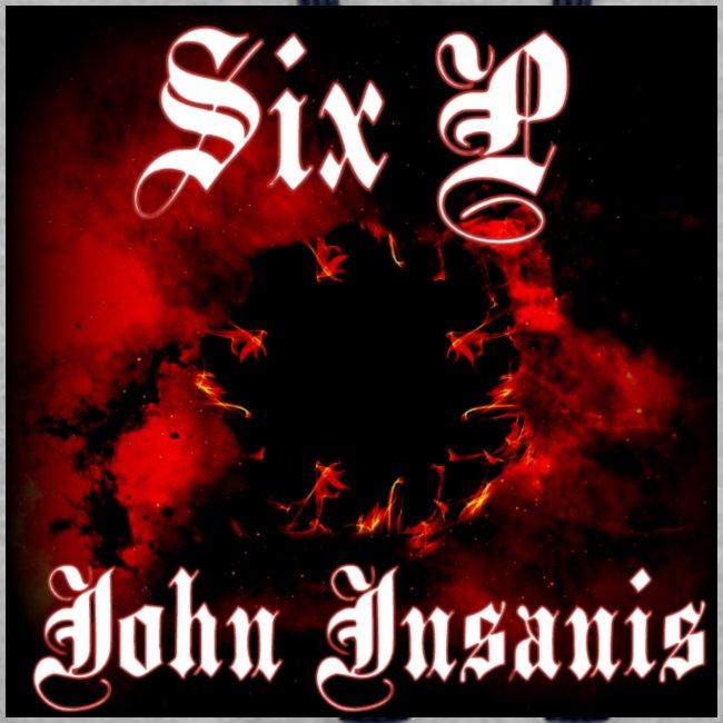 Six P John Insanis T-Paita