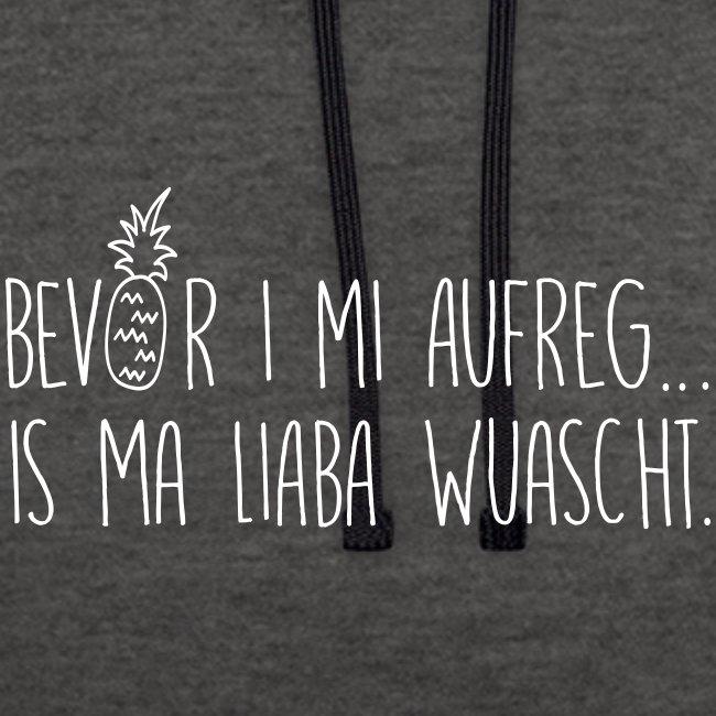 Vorschau: Bevor i mi aufreg is ma liaba wuascht - Kontrast-Hoodie