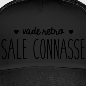 Vade retro sale connasse - Trucker Cap