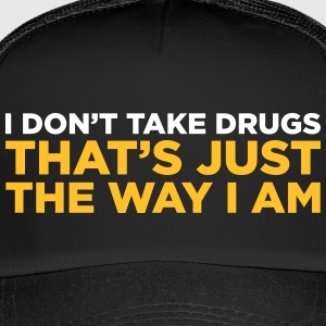 Je ne me drogue pas. That S How I Am! - Trucker Cap