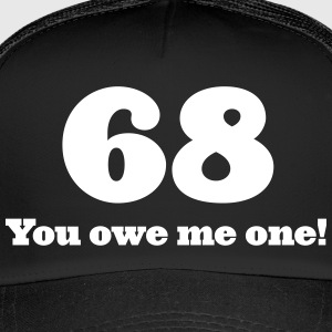 68: You Owe Me One! - Trucker Cap