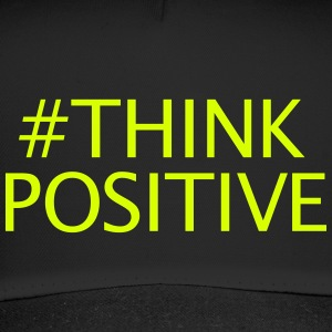 #thinkpositive - Trucker Cap
